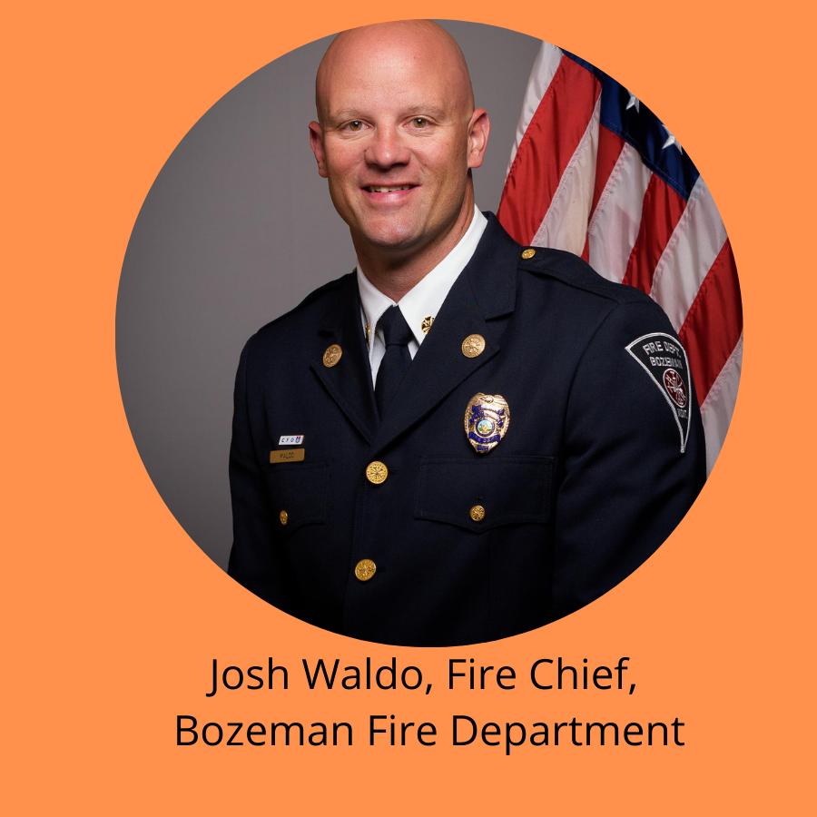 Josh Waldo, Fire Chief, Bozeman Fire Department